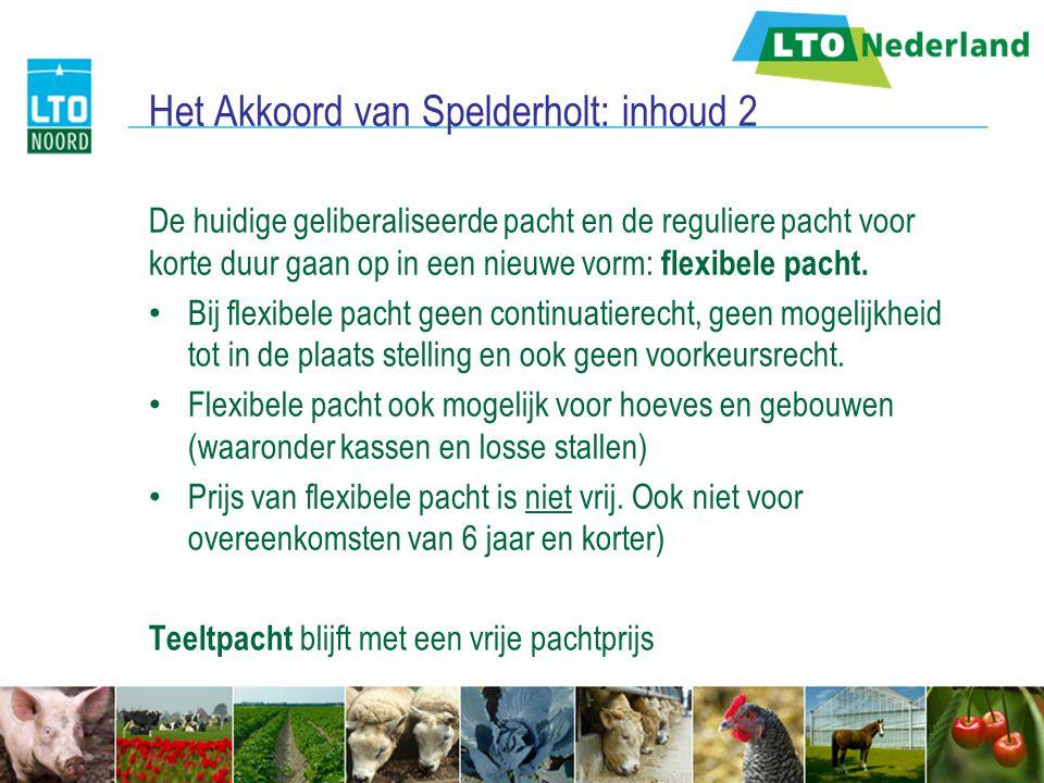 Het Akkoord van Spelderholt: inhoud 2 De huidige geliberaliseerde pacht en de reguliere pacht voor korte duur gaan op in een nieuwe vorm: flexibele pa
