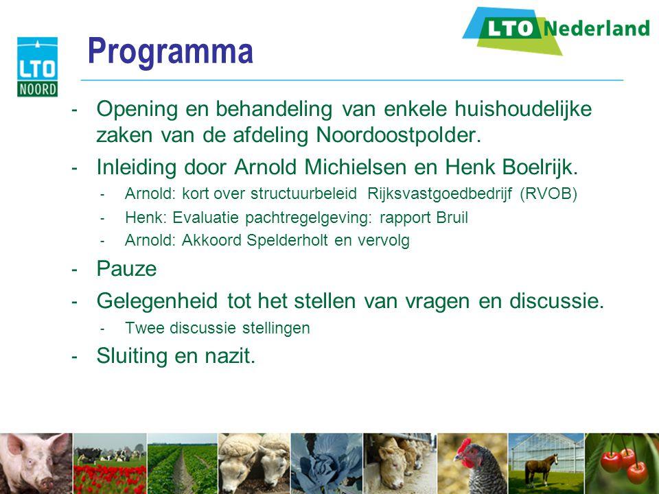 Programma  Opening en behandeling van enkele huishoudelijke zaken van de afdeling Noordoostpolder.  Inleiding door Arnold Michielsen en Henk Boelrij