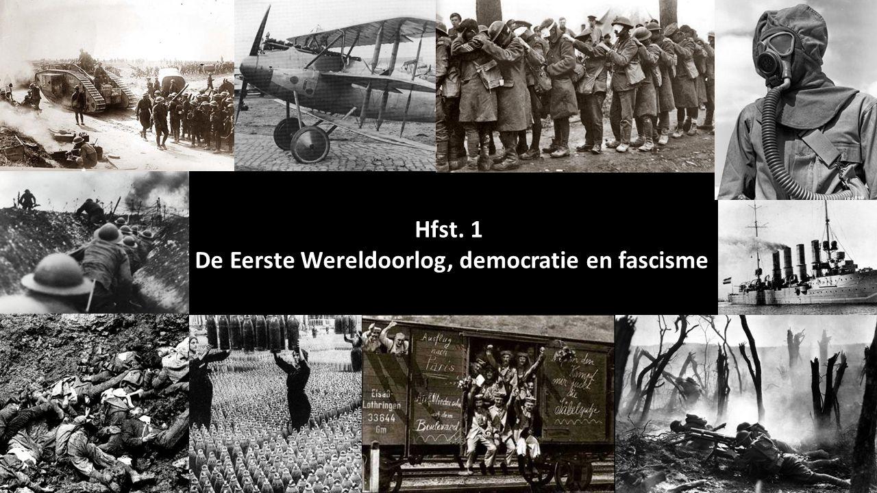 Hfst. 1 De Eerste Wereldoorlog, democratie en fascisme 1
