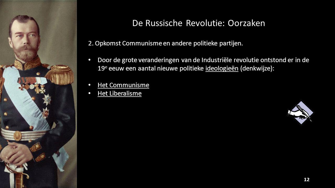 12 2. Opkomst Communisme en andere politieke partijen. Door de grote veranderingen van de Industriële revolutie ontstond er in de 19 e eeuw een aantal