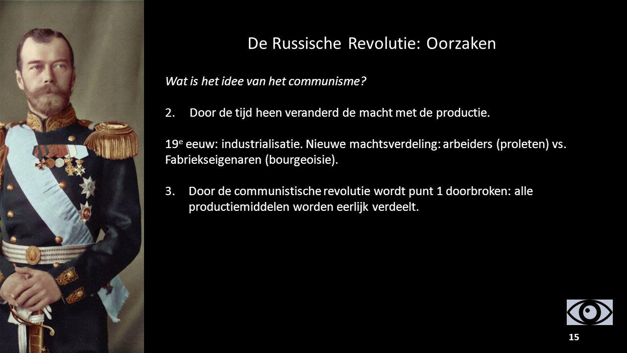 15 Wat is het idee van het communisme? 2. Door de tijd heen veranderd de macht met de productie. 19 e eeuw: industrialisatie. Nieuwe machtsverdeling: