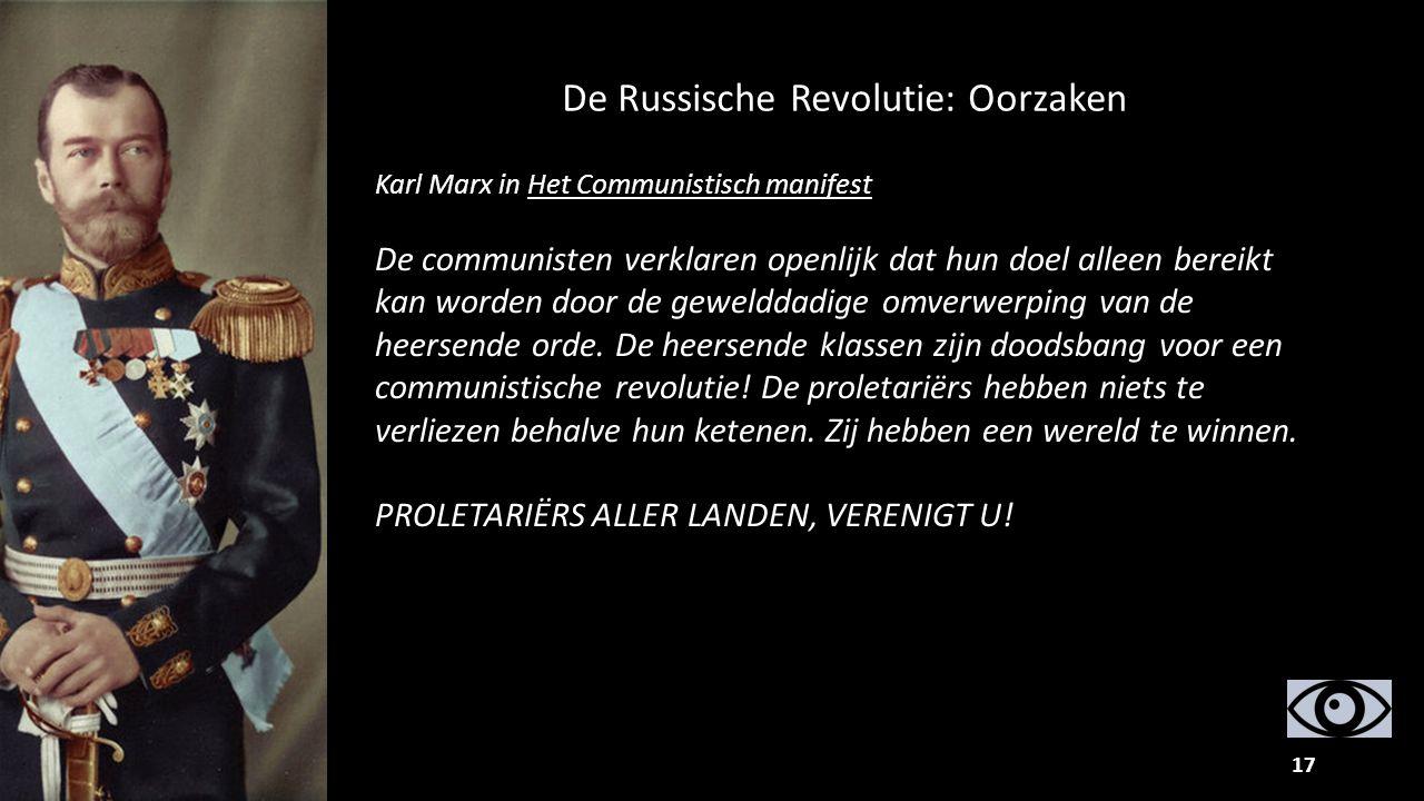 17 Karl Marx in Het Communistisch manifest De communisten verklaren openlijk dat hun doel alleen bereikt kan worden door de gewelddadige omverwerping