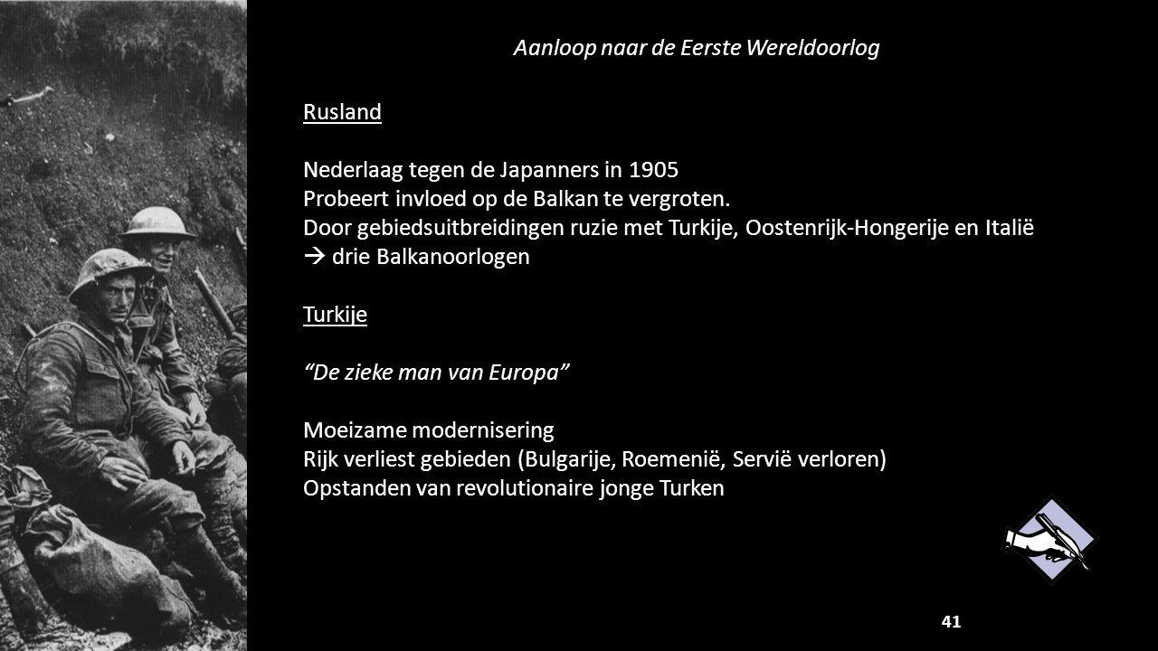 Rusland Nederlaag tegen de Japanners in 1905 Probeert invloed op de Balkan te vergroten. Door gebiedsuitbreidingen ruzie met Turkije, Oostenrijk-Honge