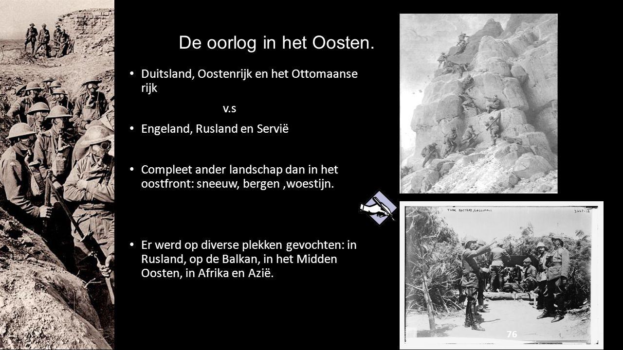 De oorlog in het Oosten. Duitsland, Oostenrijk en het Ottomaanse rijk v.s Engeland, Rusland en Servië Compleet ander landschap dan in het oostfront: s
