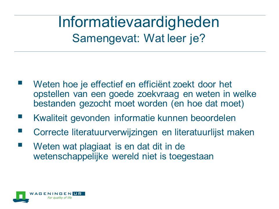 Informatievaardigheden Samengevat: Wat leer je.