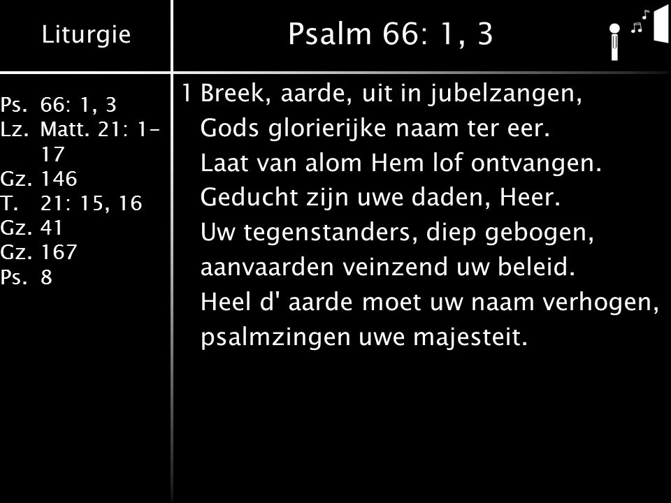 Liturgie Ps.66: 1, 3 Lz.Matt.