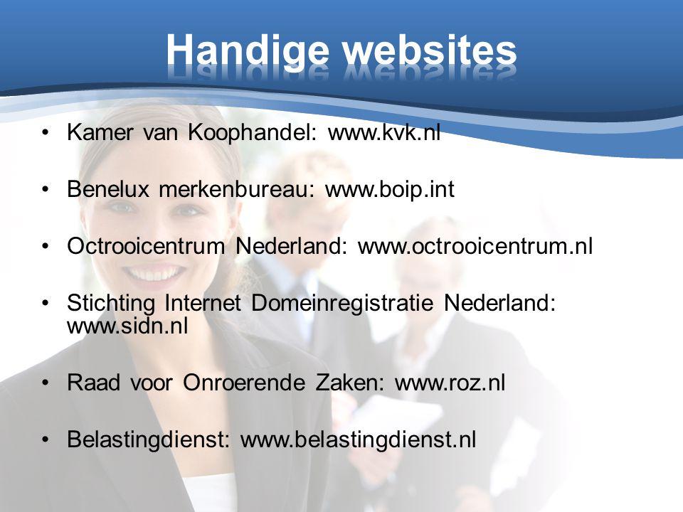 Kamer van Koophandel: www.kvk.nl Benelux merkenbureau: www.boip.int Octrooicentrum Nederland: www.octrooicentrum.nl Stichting Internet Domeinregistrat