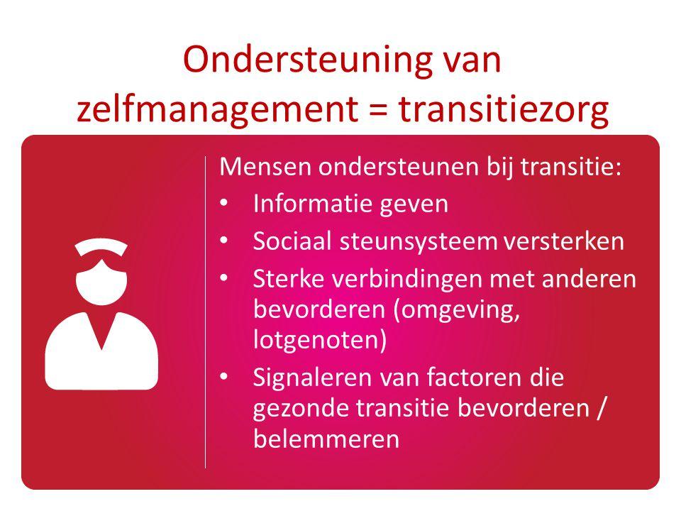 Mensen ondersteunen bij transitie: Informatie geven Sociaal steunsysteem versterken Sterke verbindingen met anderen bevorderen (omgeving, lotgenoten)