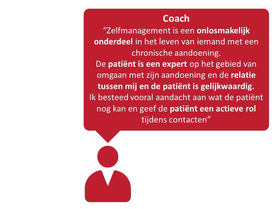 """Coach """"Zelfmanagement is een onlosmakelijk onderdeel in het leven van iemand met een chronische aandoening. De patiënt is een expert op het gebied van"""