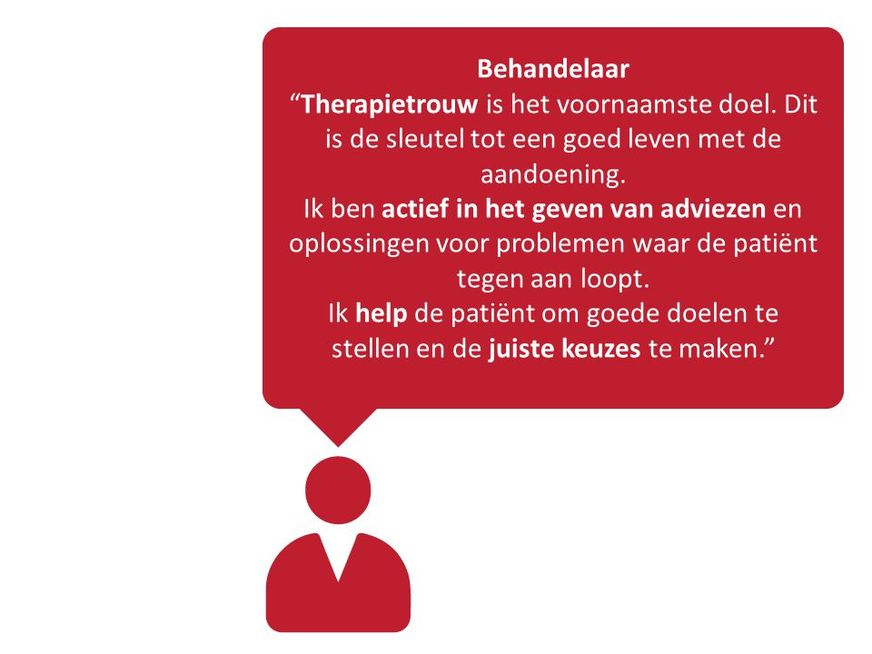 """Behandelaar """"Therapietrouw is het voornaamste doel. Dit is de sleutel tot een goed leven met de aandoening. Ik ben actief in het geven van adviezen en"""