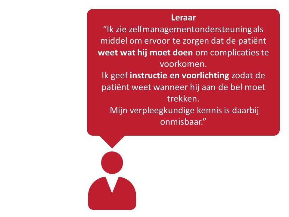 """Leraar """"Ik zie zelfmanagementondersteuning als middel om ervoor te zorgen dat de patiënt weet wat hij moet doen om complicaties te voorkomen. Ik geef"""