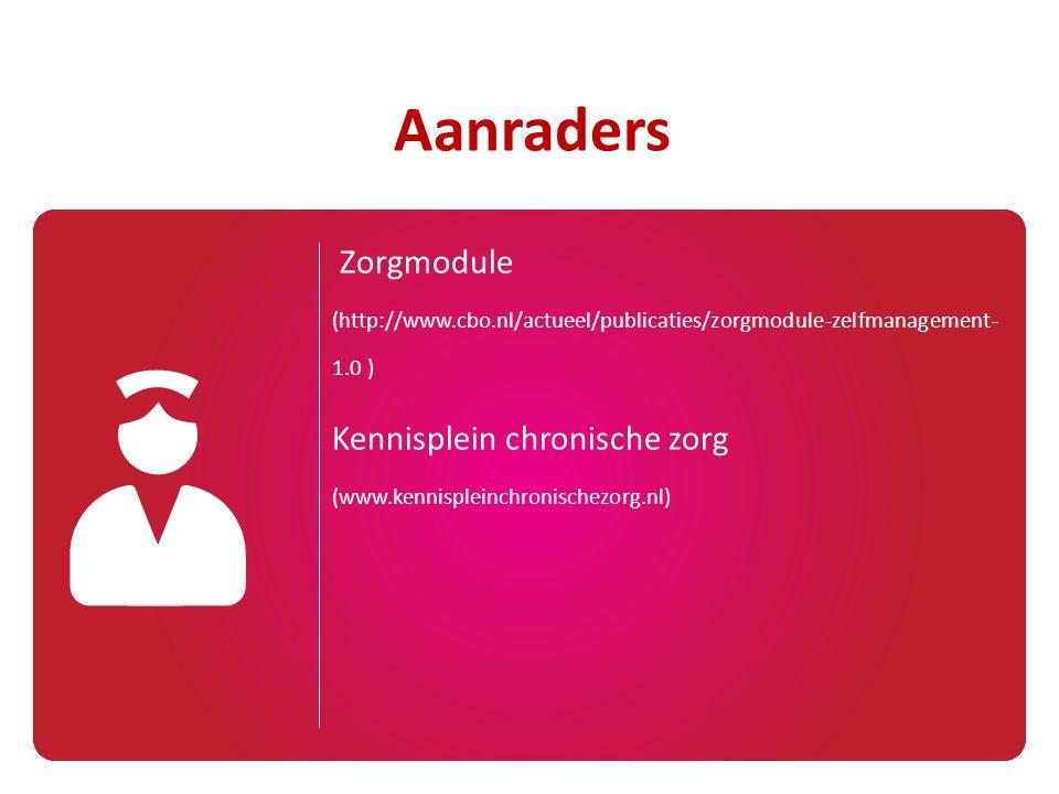 Zorgmodule (http://www.cbo.nl/actueel/publicaties/zorgmodule-zelfmanagement- 1.0 ) Kennisplein chronische zorg (www.kennispleinchronischezorg.nl) Aanr