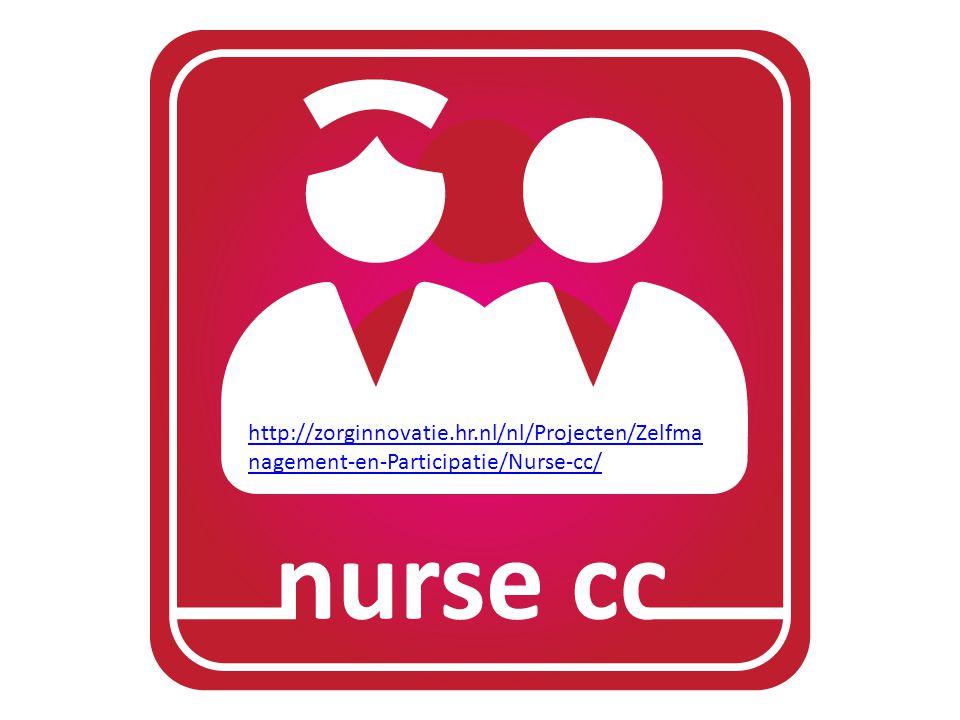 http://zorginnovatie.hr.nl/nl/Projecten/Zelfma nagement-en-Participatie/Nurse-cc/