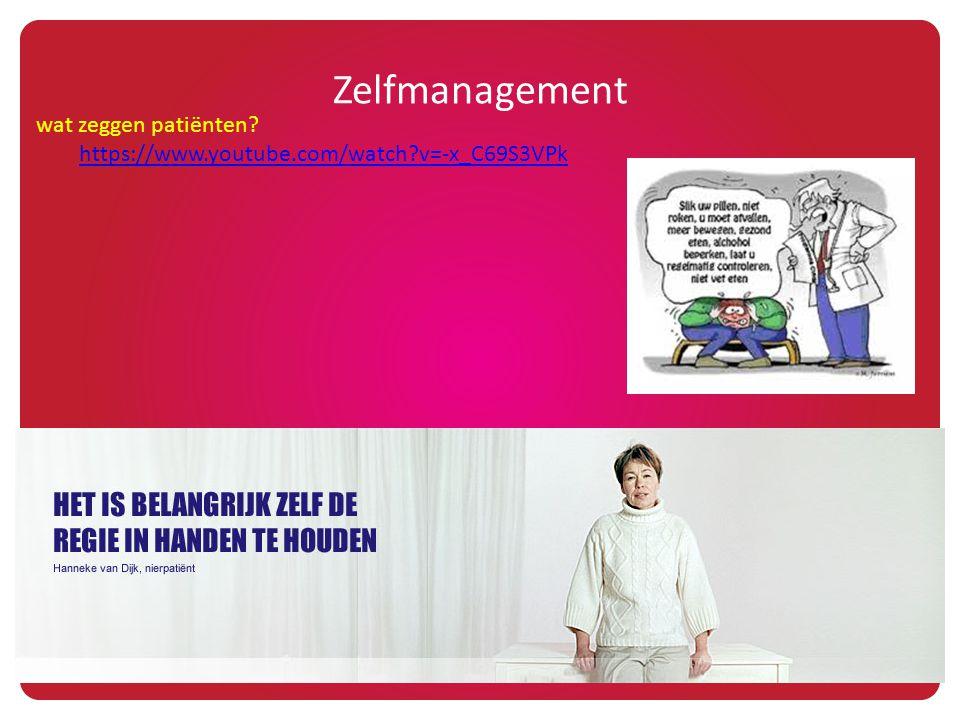 Zelfmanagement https://www.youtube.com/watch?v=-x_C69S3VPk wat zeggen patiënten?