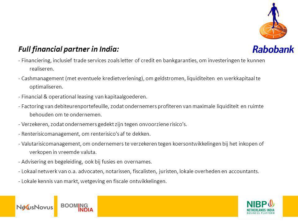 Full financial partner in India: - Financiering, inclusief trade services zoals letter of credit en bankgaranties, om investeringen te kunnen realiser
