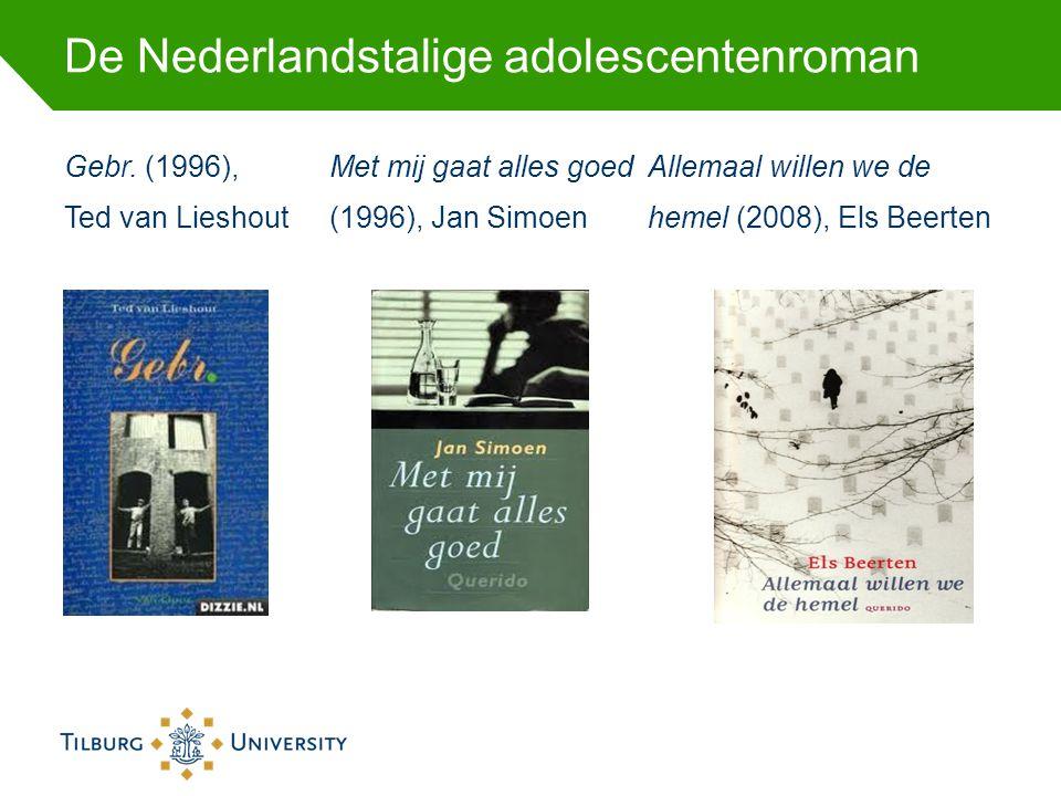 De Nederlandstalige adolescentenroman Gebr. (1996),Met mij gaat alles goedAllemaal willen we de Ted van Lieshout(1996), Jan Simoenhemel (2008), Els Be
