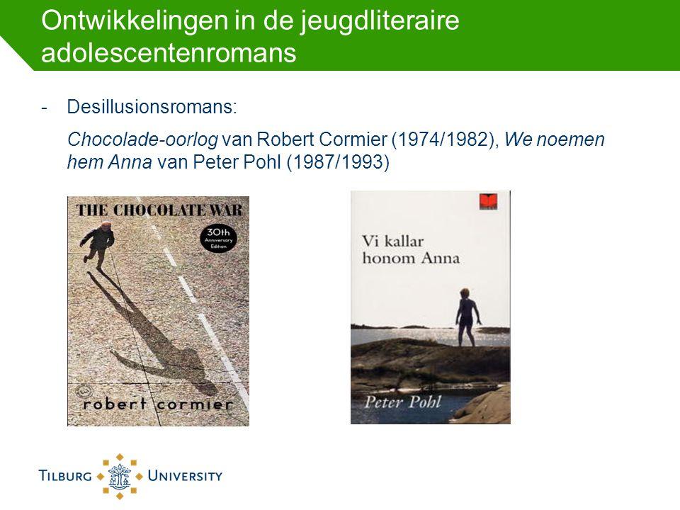 Ontwikkelingen in de jeugdliteraire adolescentenromans -Desillusionsromans: Chocolade-oorlog van Robert Cormier (1974/1982), We noemen hem Anna van Pe