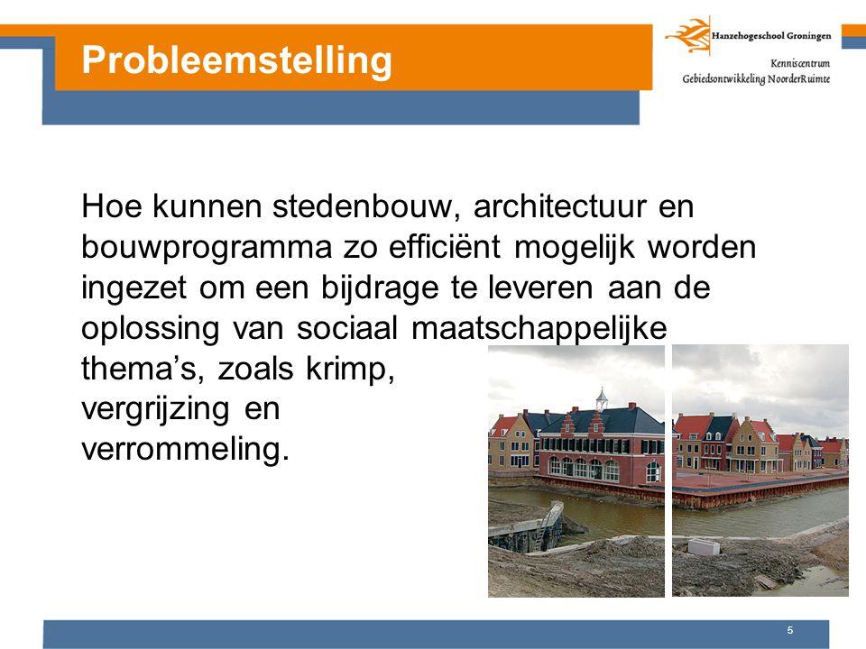 5 Hoe kunnen stedenbouw, architectuur en bouwprogramma zo efficiënt mogelijk worden ingezet om een bijdrage te leveren aan de oplossing van sociaal maatschappelijke thema's, zoals krimp, vergrijzing en verrommeling.