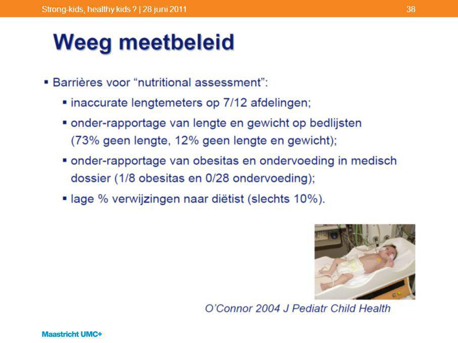 Strong-kids, healthy kids ? | 28 juni 201138 Weeg meetbeleid