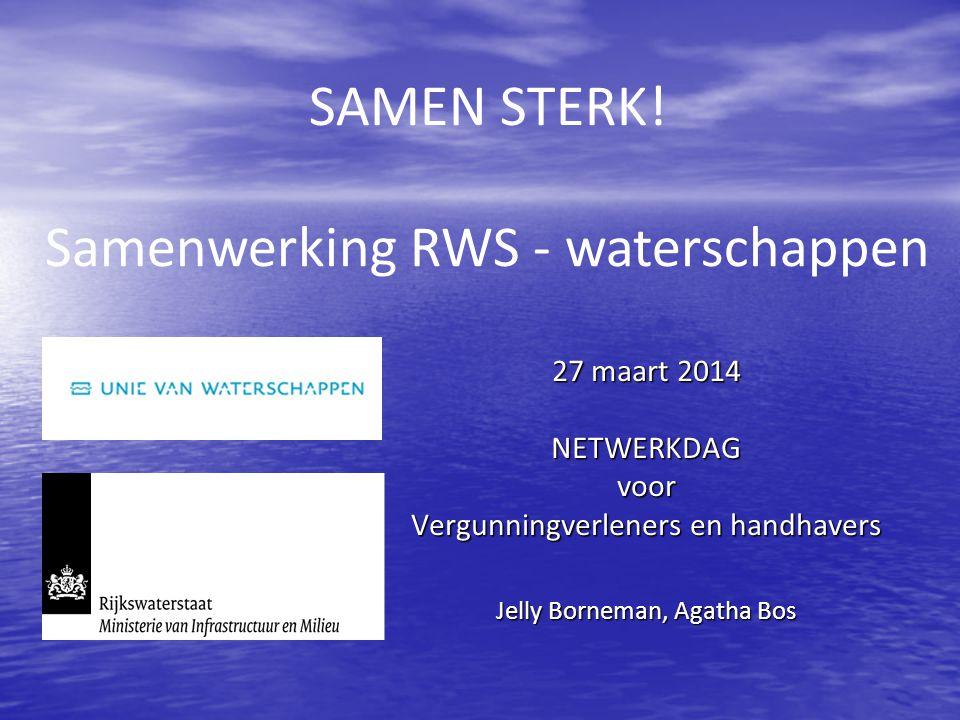 27 maart 2014 NETWERKDAG voor Vergunningverleners en handhavers Jelly Borneman, Agatha Bos SAMEN STERK.