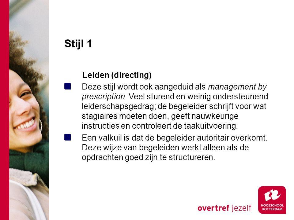 Stijl 1 Leiden (directing) Deze stijl wordt ook aangeduid als management by prescription.