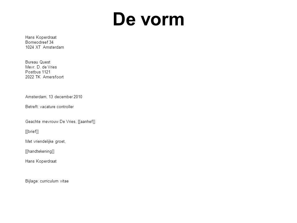 De vorm Hans Koperdraat Borneodreef 34 1024 XT Amsterdam Bureau Quest Mevr.