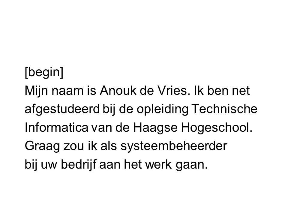 [begin] Mijn naam is Anouk de Vries.