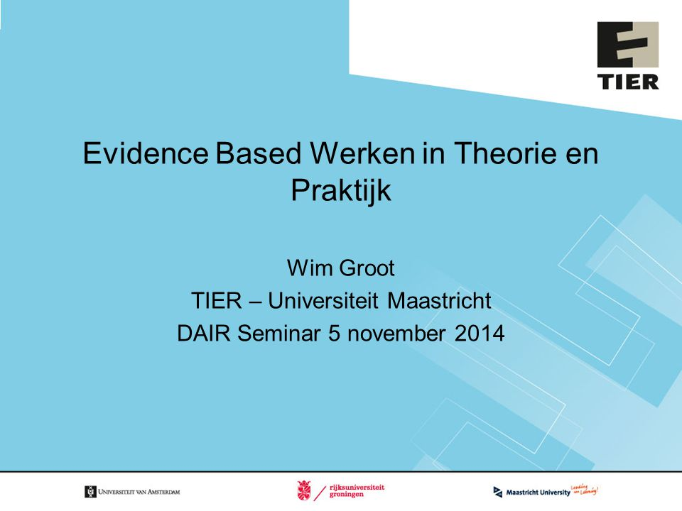 TIER Top Institute for Evidence Based Education Research: www.tierweb.nl www.tierweb.nl Opgericht in 2008.