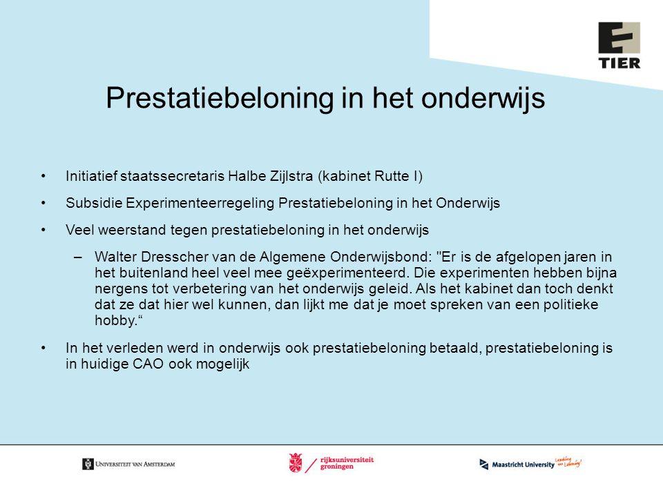 Prestatiebeloning in het onderwijs Initiatief staatssecretaris Halbe Zijlstra (kabinet Rutte I) Subsidie Experimenteerregeling Prestatiebeloning in he