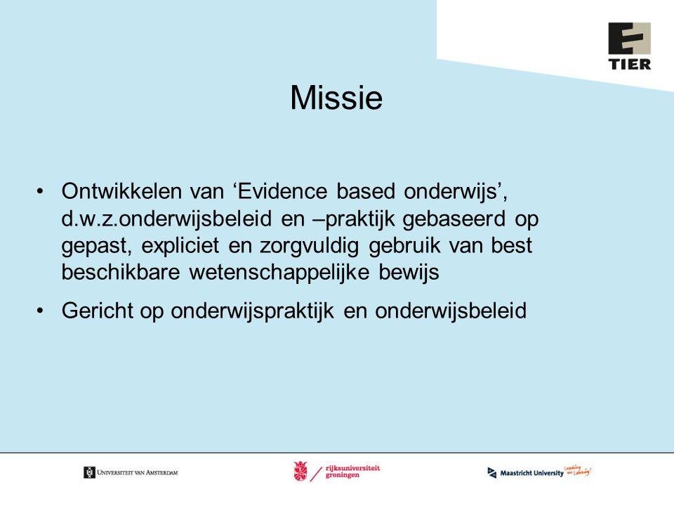 Missie Ontwikkelen van 'Evidence based onderwijs', d.w.z.onderwijsbeleid en –praktijk gebaseerd op gepast, expliciet en zorgvuldig gebruik van best be