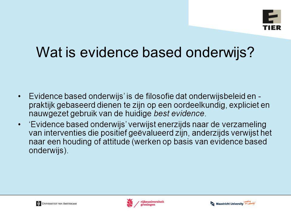 Wat is evidence based onderwijs? Evidence based onderwijs' is de filosofie dat onderwijsbeleid en - praktijk gebaseerd dienen te zijn op een oordeelku