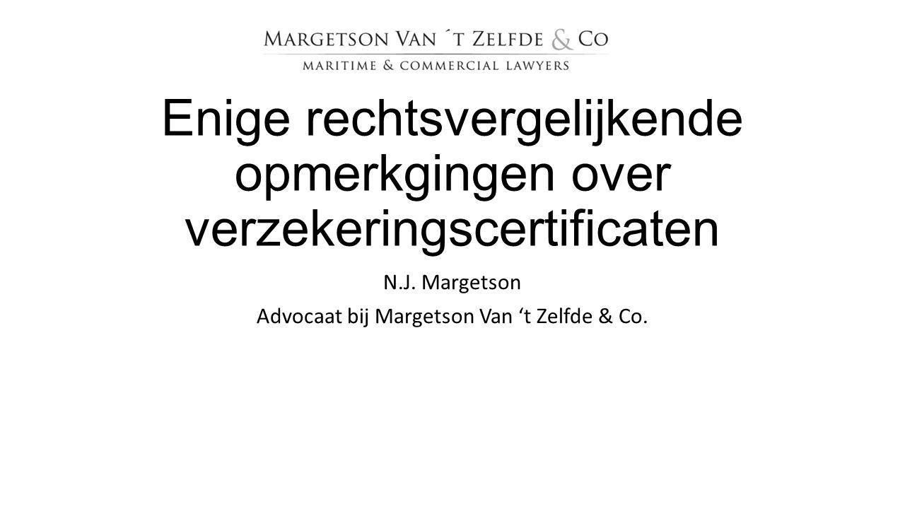 Enige rechtsvergelijkende opmerkgingen over verzekeringscertificaten N.J. Margetson Advocaat bij Margetson Van 't Zelfde & Co.