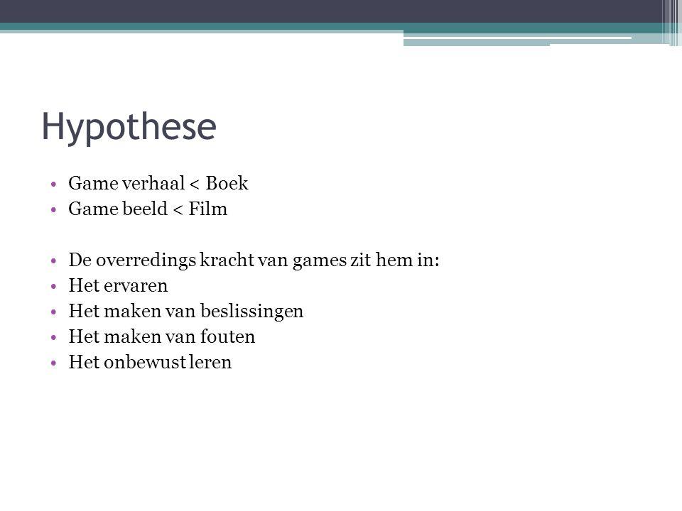 Hypothese Game verhaal < Boek Game beeld < Film De overredings kracht van games zit hem in: Het ervaren Het maken van beslissingen Het maken van fouten Het onbewust leren