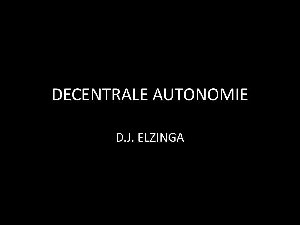 DECENTRALE AUTONOMIE D.J. ELZINGA