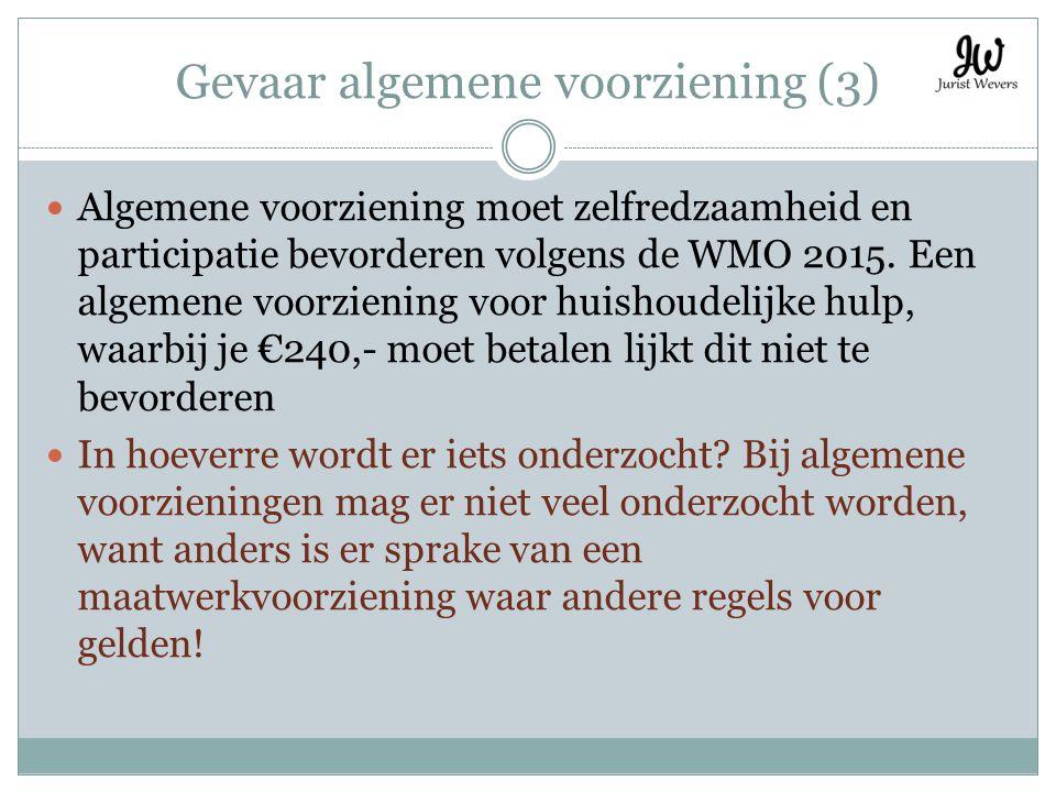 Gevaar algemene voorziening (3) Algemene voorziening moet zelfredzaamheid en participatie bevorderen volgens de WMO 2015. Een algemene voorziening voo
