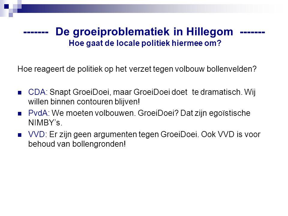 ------- De groeiproblematiek in Hillegom ------- Hoe gaat de locale politiek hiermee om.