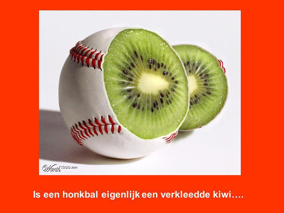 Is een honkbal eigenlijk een verkleedde kiwi….