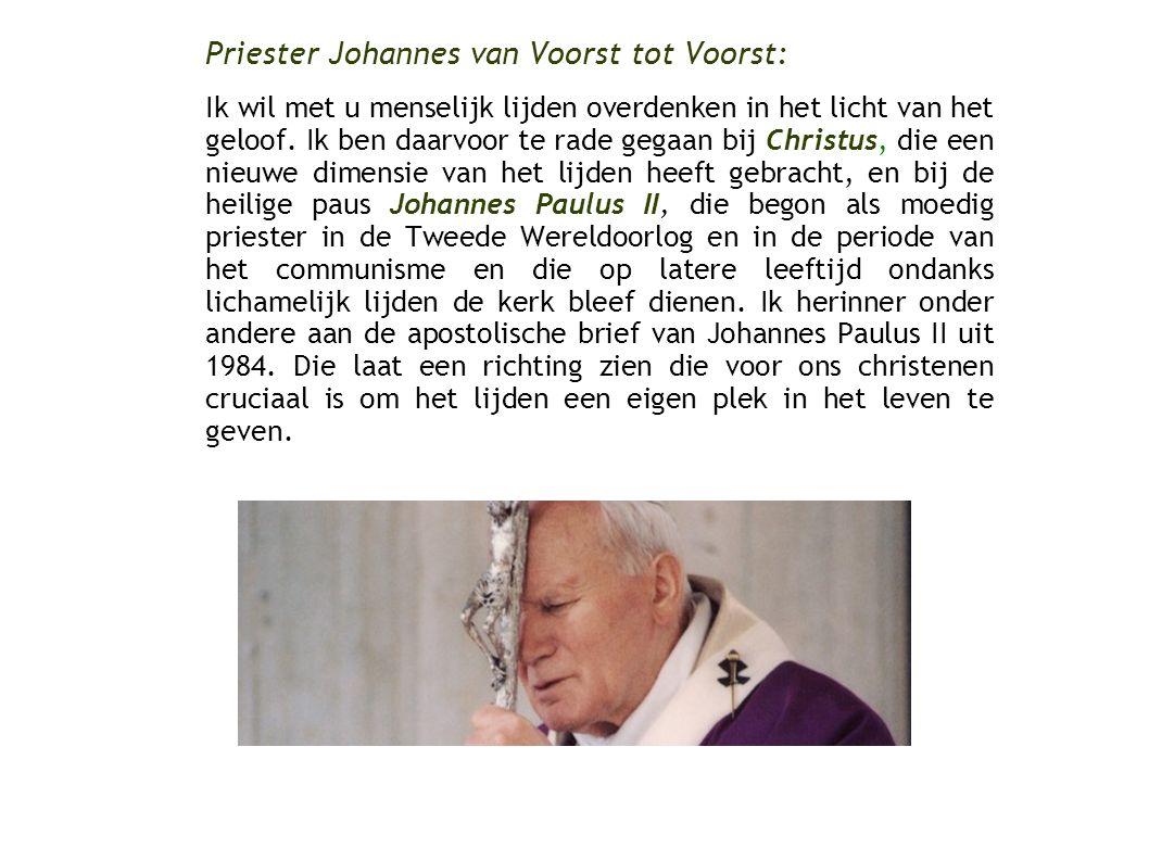Priester Johannes van Voorst tot Voorst: Ik wil met u menselijk lijden overdenken in het licht van het geloof. Ik ben daarvoor te rade gegaan bij Chri