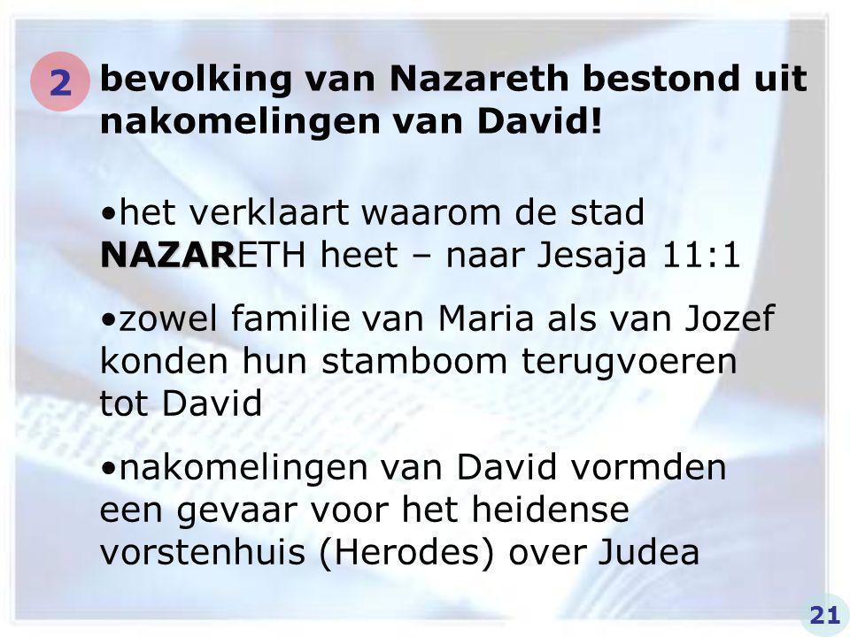 bevolking van Nazareth bestond uit nakomelingen van David! 2 NAZARhet verklaart waarom de stad NAZARETH heet – naar Jesaja 11:1 zowel familie van Mari
