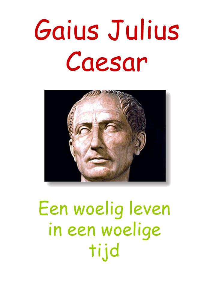 Gaius Julius Caesar Een woelig leven in een woelige tijd