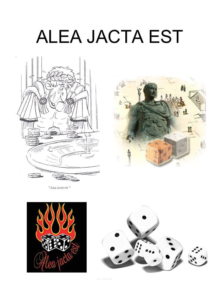 ALEA JACTA EST