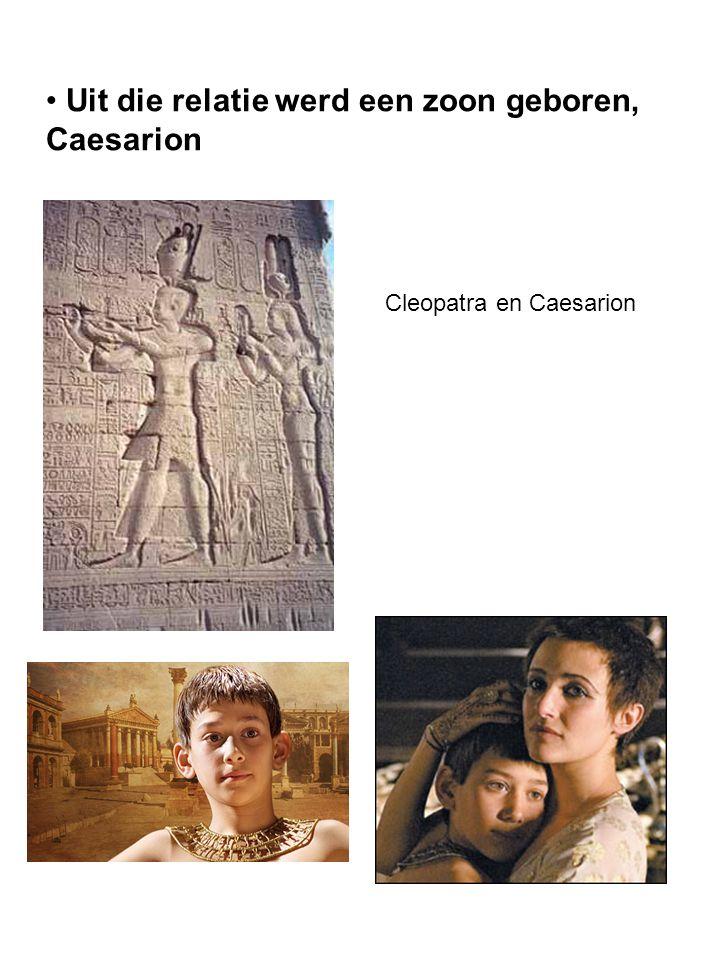 Uit die relatie werd een zoon geboren, Caesarion Cleopatra en Caesarion