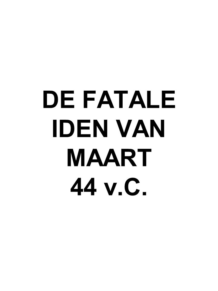DE FATALE IDEN VAN MAART 44 v.C.
