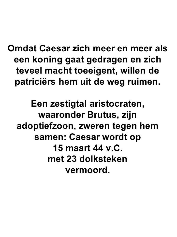Omdat Caesar zich meer en meer als een koning gaat gedragen en zich teveel macht toeeigent, willen de patriciërs hem uit de weg ruimen. Een zestigtal