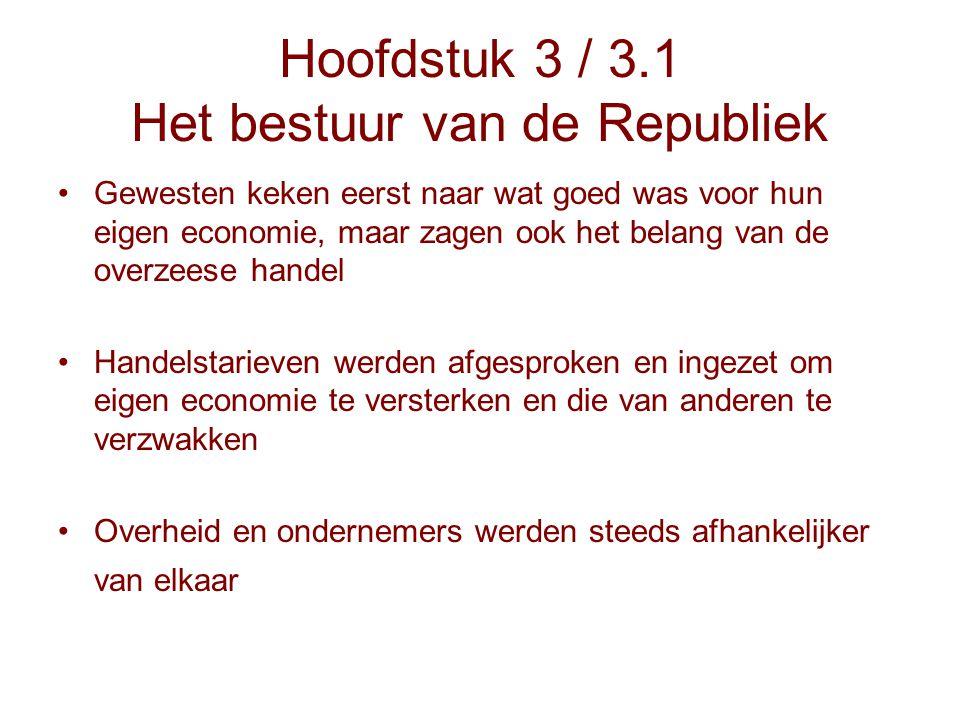 Hoofdstuk 3 / 3.1 Het bestuur van de Republiek Gewesten keken eerst naar wat goed was voor hun eigen economie, maar zagen ook het belang van de overze