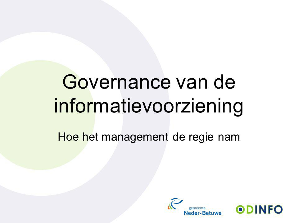 Governance van de informatievoorziening Hoe het management de regie nam