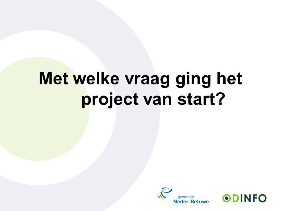 Met welke vraag ging het project van start?