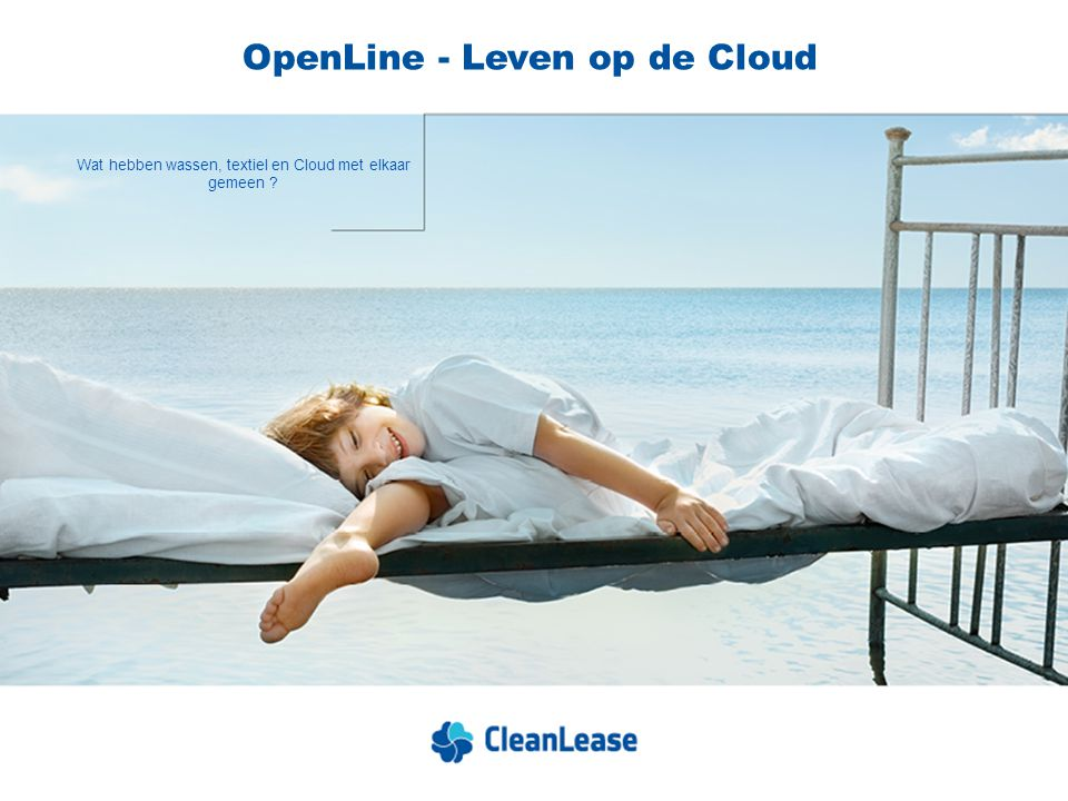 Wat hebben wassen, textiel en Cloud met elkaar gemeen ? OpenLine - Leven op de Cloud