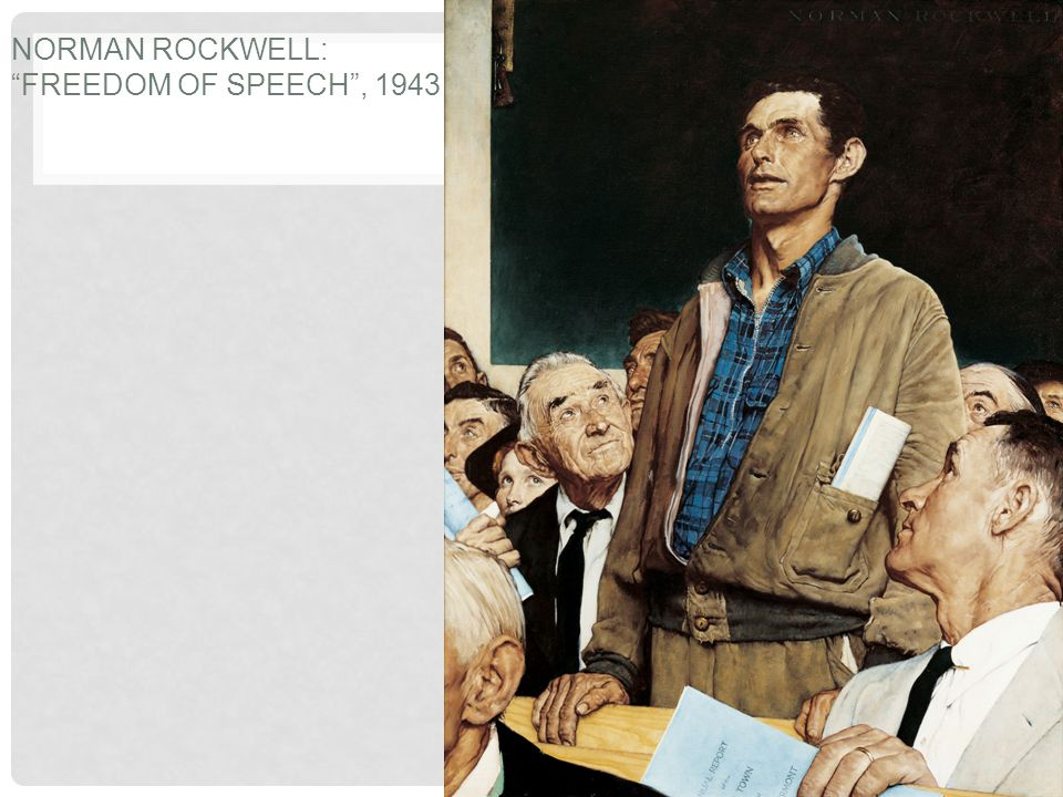"NORMAN ROCKWELL: ""FREEDOM OF SPEECH"", 1943"