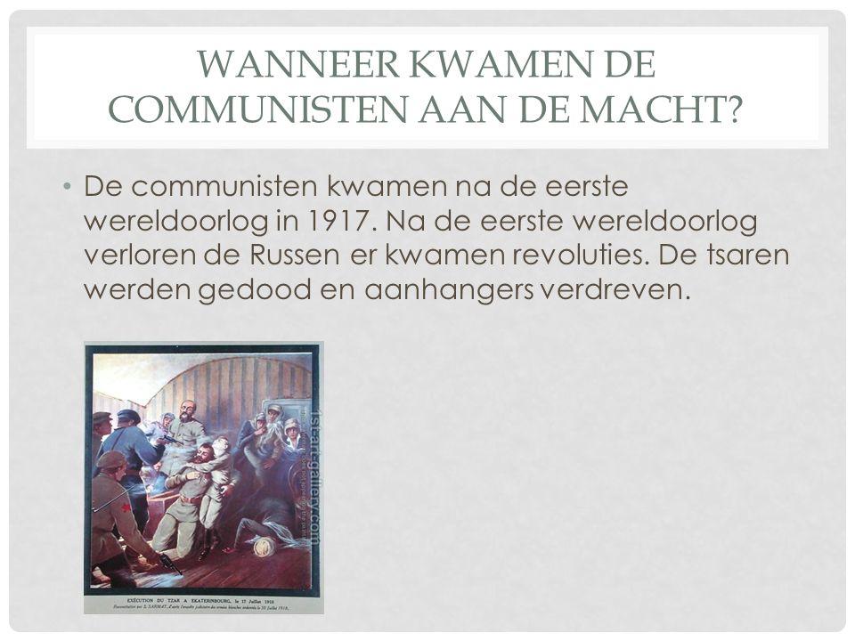 WANNEER KWAMEN DE COMMUNISTEN AAN DE MACHT.